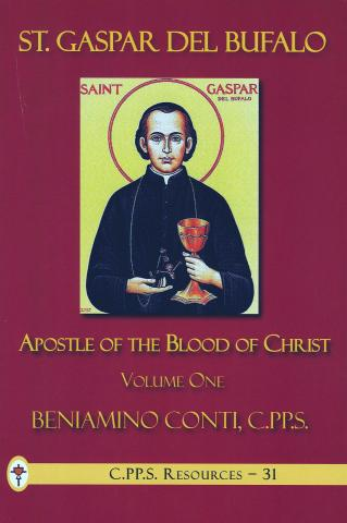St. Gaspar del Bufalo, Apostle of the Precious Blood.  Volume I.
